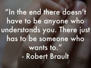 in the end there doesnt have to be anyone who understands you