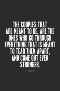 the couples that are meant to be are the ones who