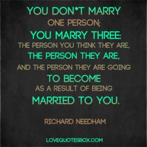 you dont marry one person you marry three